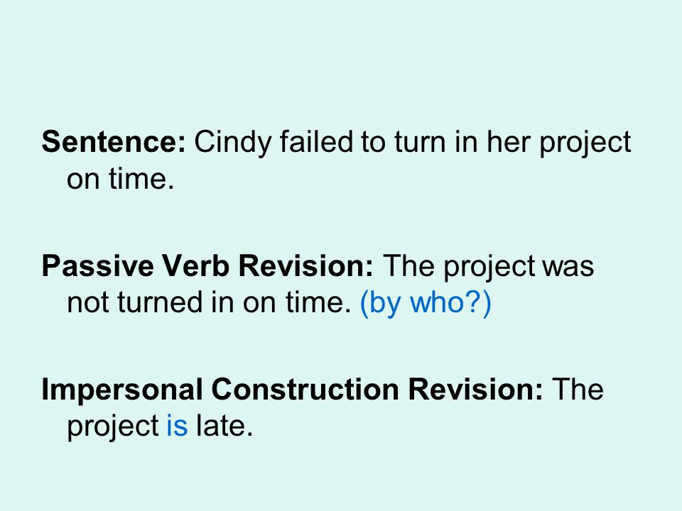 Sentence: Cindy failed to turn in her project on time.