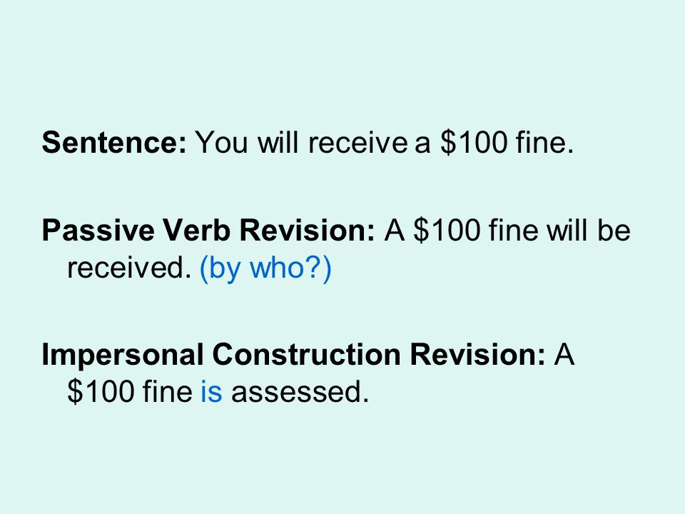 Sentence: You will receive a $100 fine.