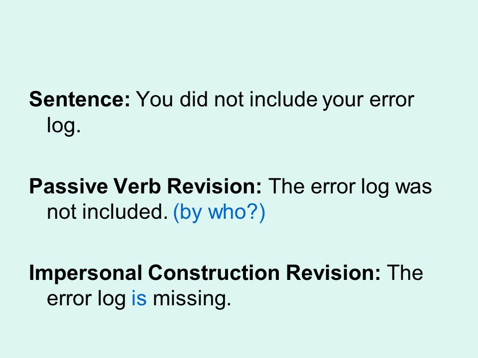 Sentence: You did not include your error log.
