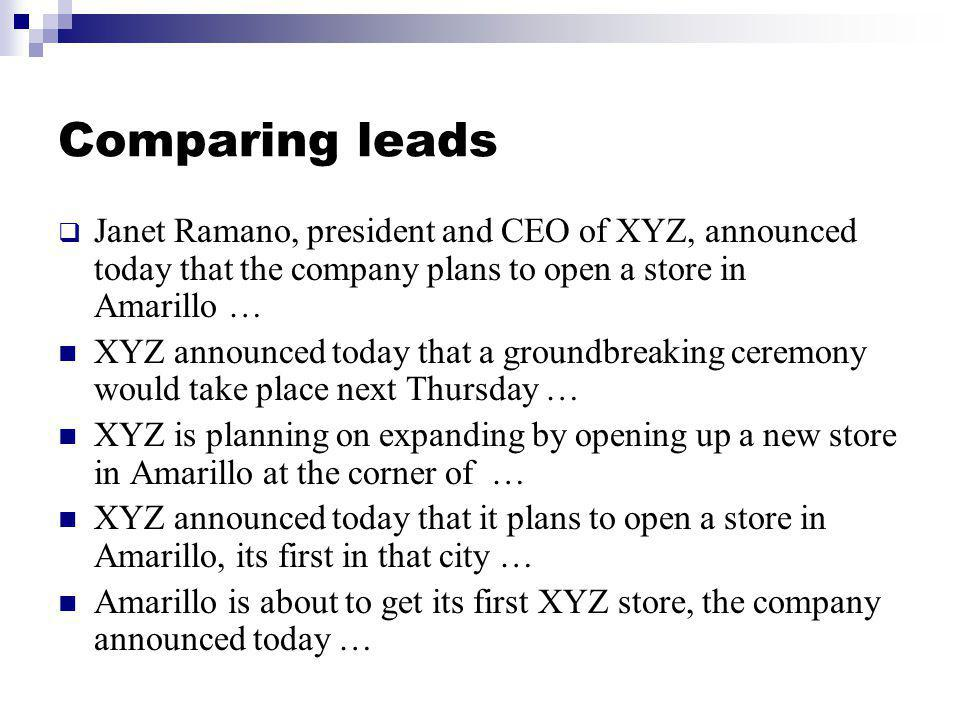 Comparing leads Janet Ramano, president and CEO of XYZ, announced today that the company plans to open a store in Amarillo …