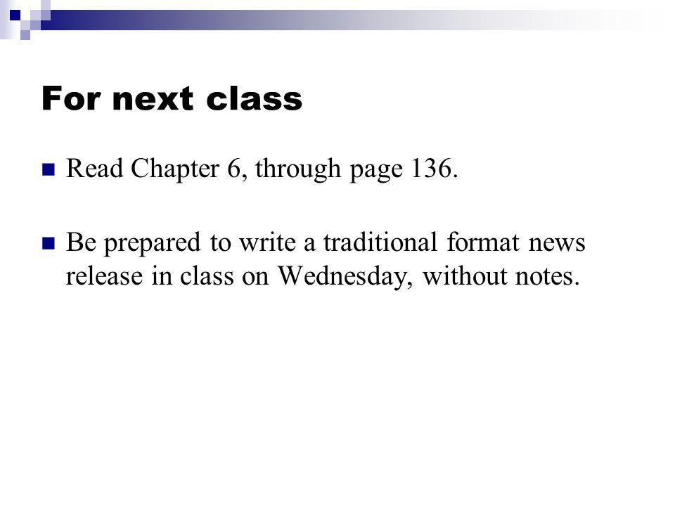 For next class Read Chapter 6, through page 136.