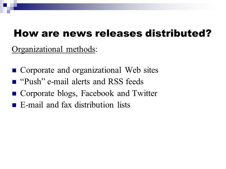 How are news releases distributed