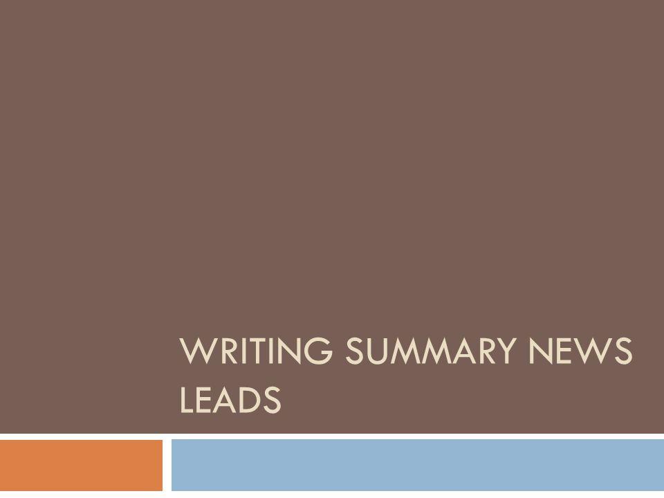 Writing Summary News Leads
