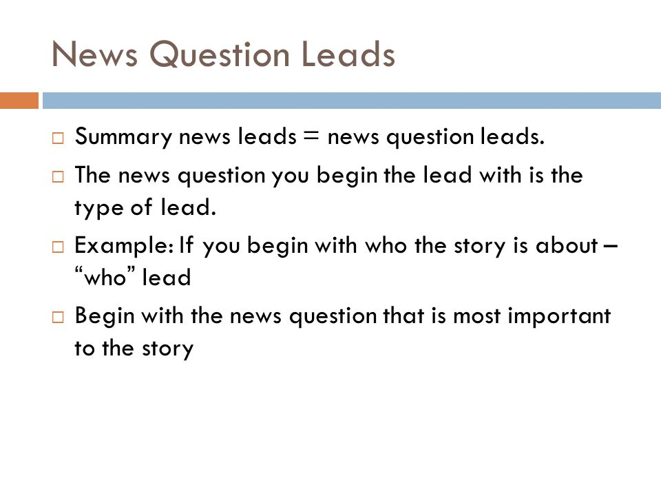 News Question Leads Summary news leads = news question leads.
