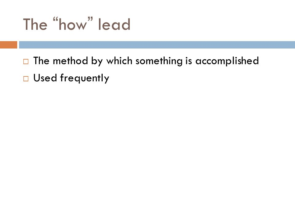 The how lead The method by which something is accomplished