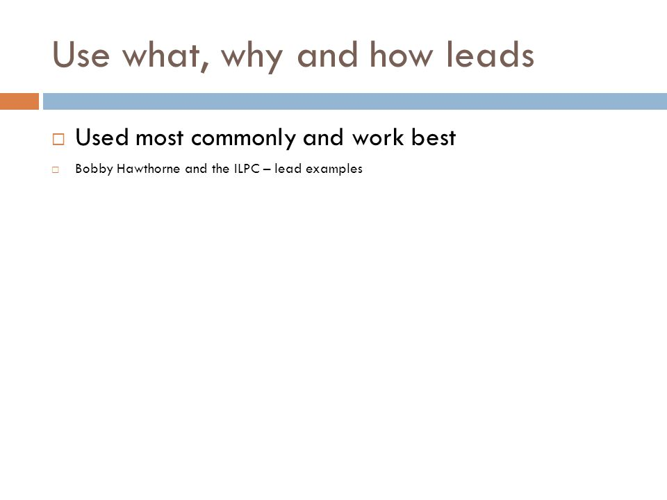 Use what, why and how leads