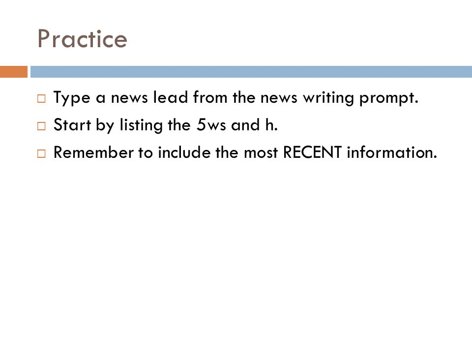 Practice Type a news lead from the news writing prompt.