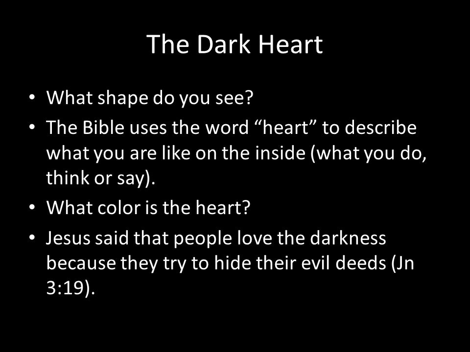 The Dark Heart What shape do you see