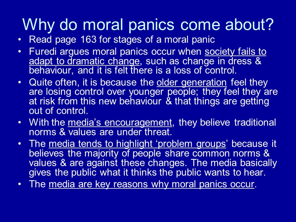 Why do moral panics come about
