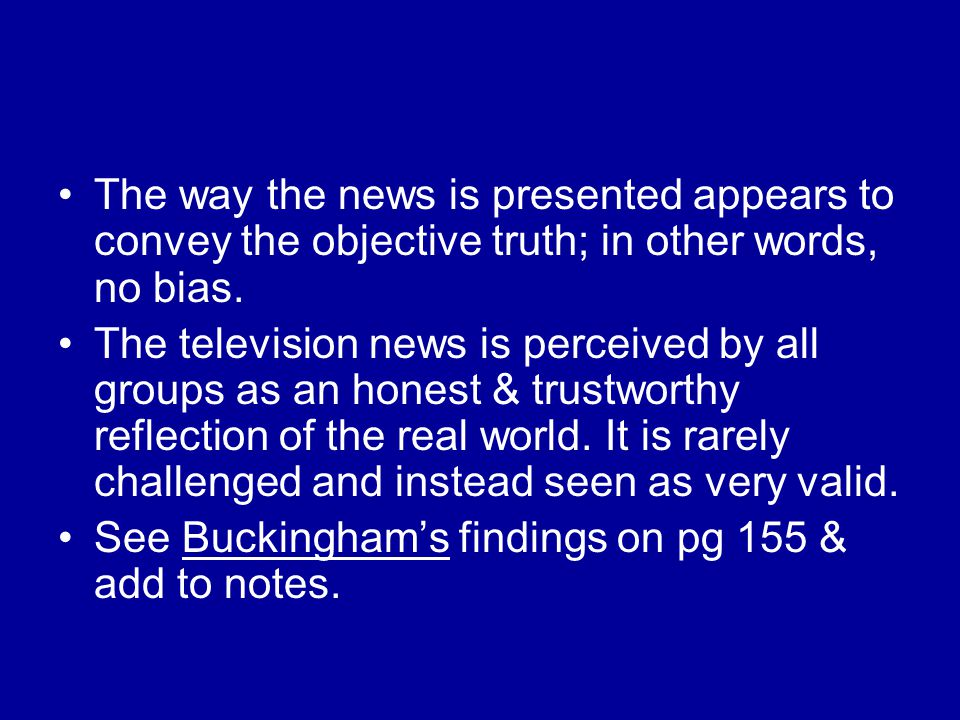 The way the news is presented appears to convey the objective truth; in other words, no bias.
