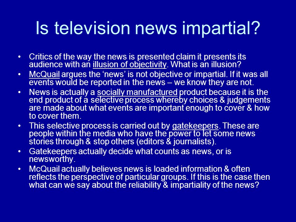 Is television news impartial