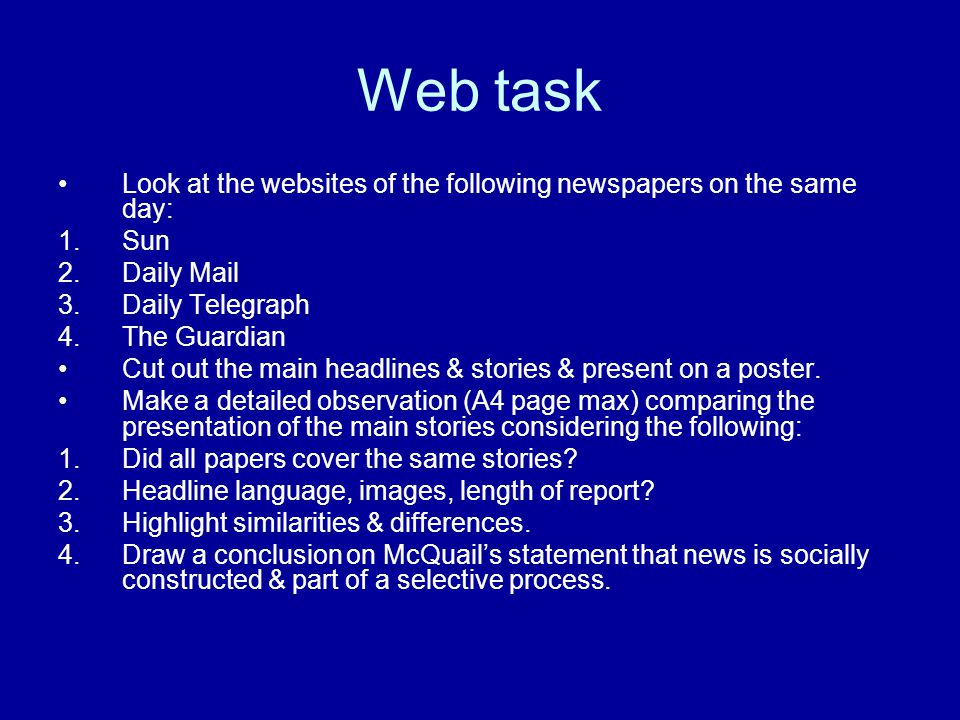 Web task Look at the websites of the following newspapers on the same day: Sun. Daily Mail. Daily Telegraph.