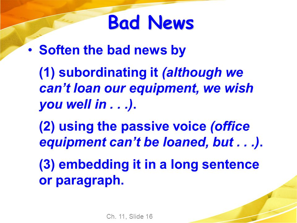 Bad News Soften the bad news by