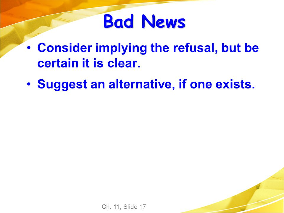 Bad News Consider implying the refusal, but be certain it is clear.