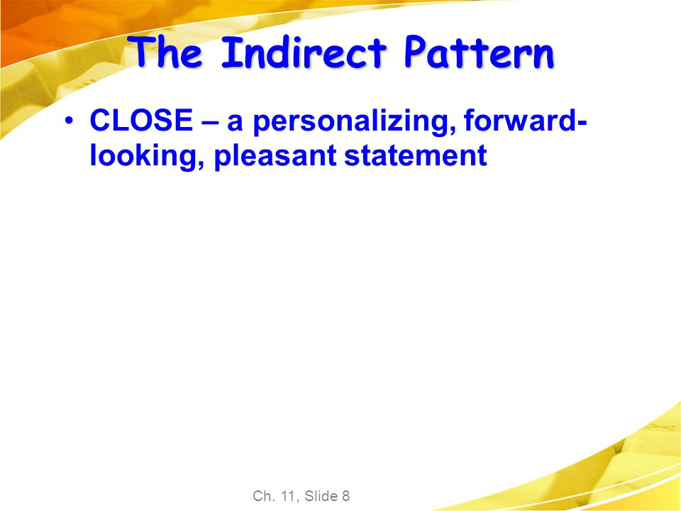 The Indirect Pattern CLOSE – a personalizing, forward-looking, pleasant statement