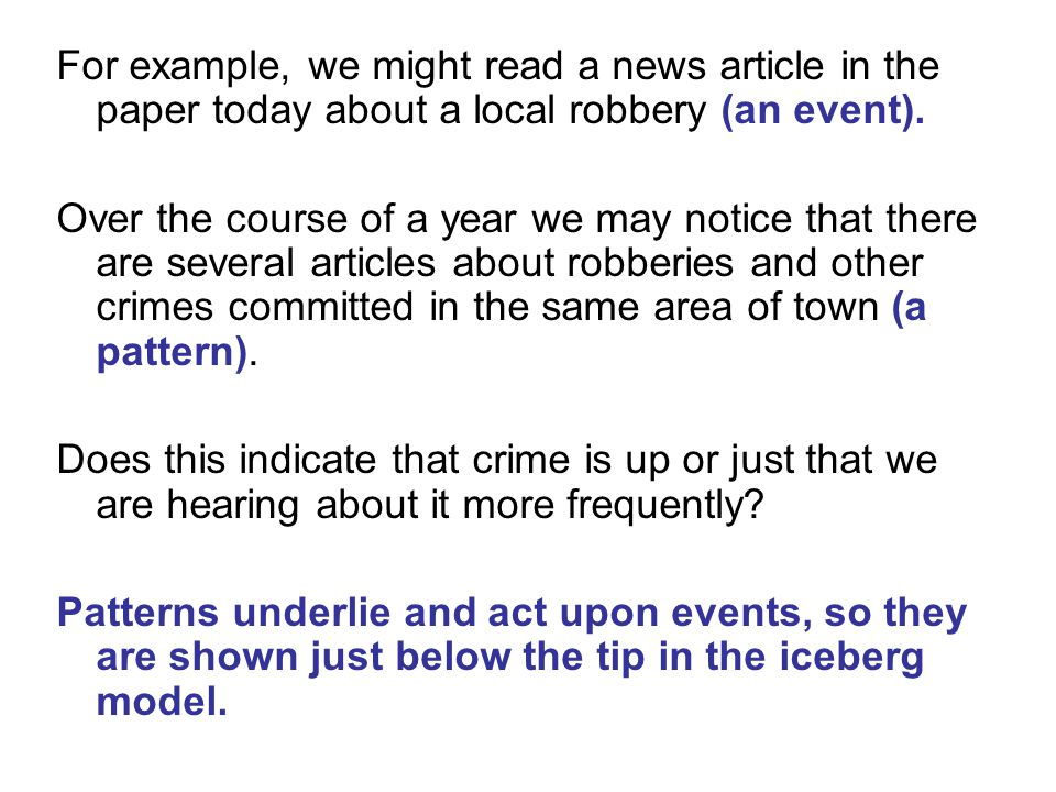 For example, we might read a news article in the paper today about a local robbery (an event).