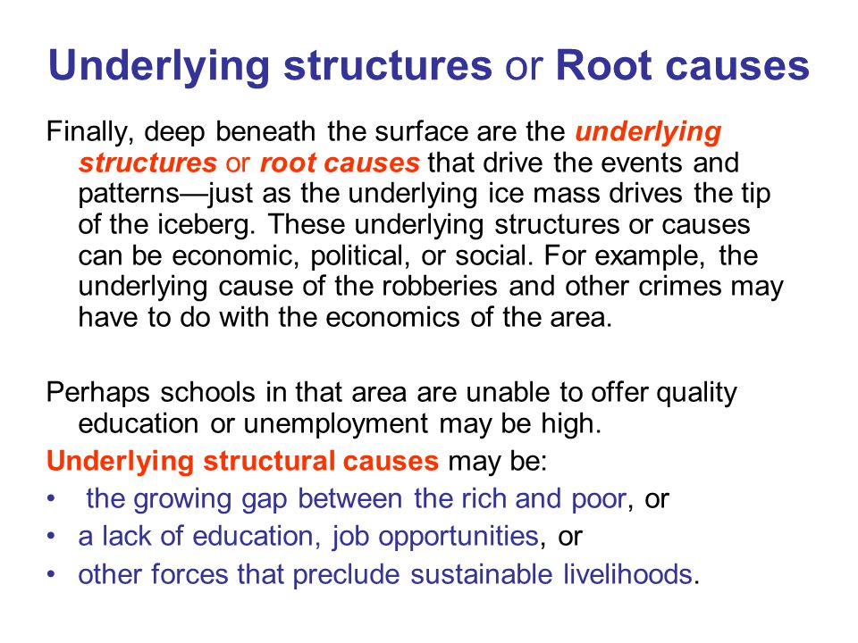 Underlying structures or Root causes