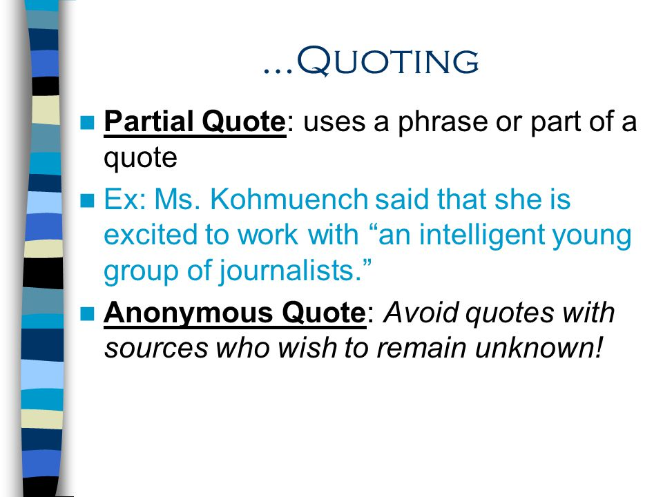 …Quoting Partial Quote: uses a phrase or part of a quote
