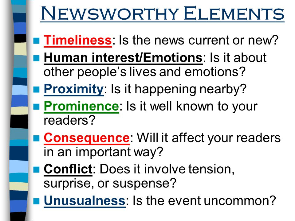Newsworthy Elements Timeliness: Is the news current or new
