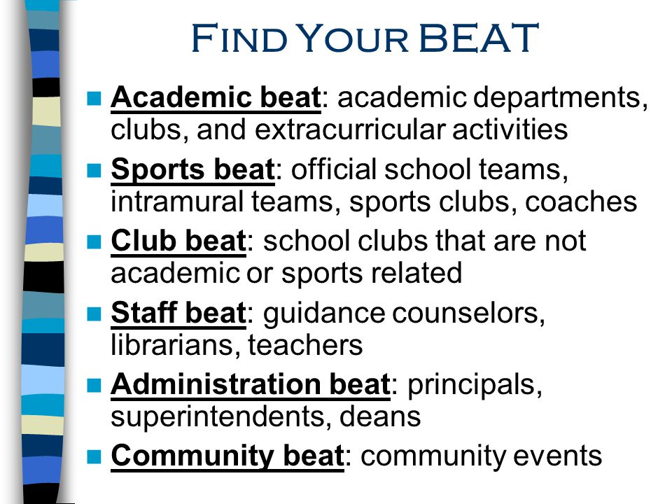 Find Your BEAT Academic beat: academic departments, clubs, and extracurricular activities.