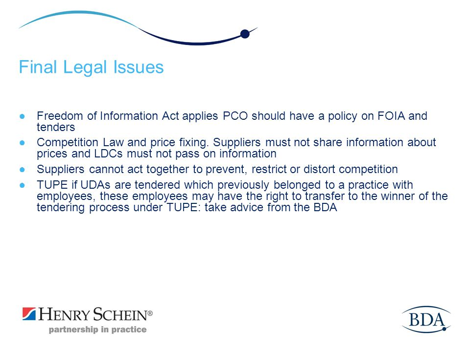 Final Legal Issues Freedom of Information Act applies PCO should have a policy on FOIA and tenders.