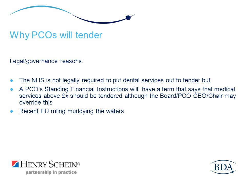 Why PCOs will tender Legal/governance reasons: