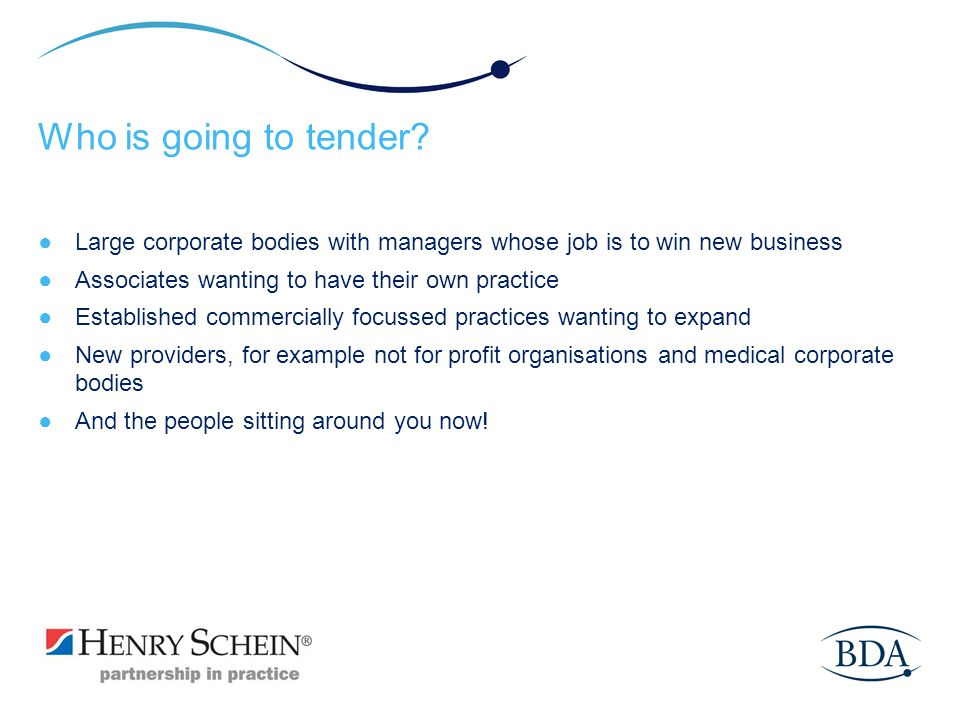 Who is going to tender Large corporate bodies with managers whose job is to win new business. Associates wanting to have their own practice.