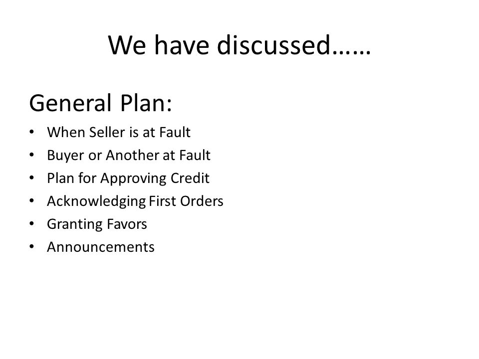 We have discussed…… General Plan: When Seller is at Fault