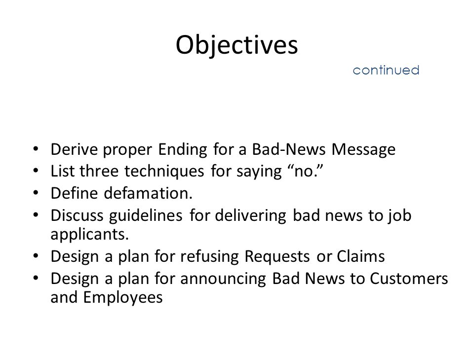Objectives Derive proper Ending for a Bad-News Message