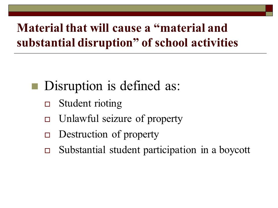 Disruption is defined as: