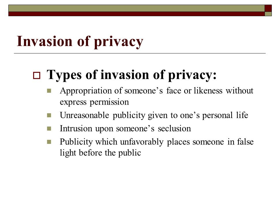 Invasion of privacy Types of invasion of privacy: