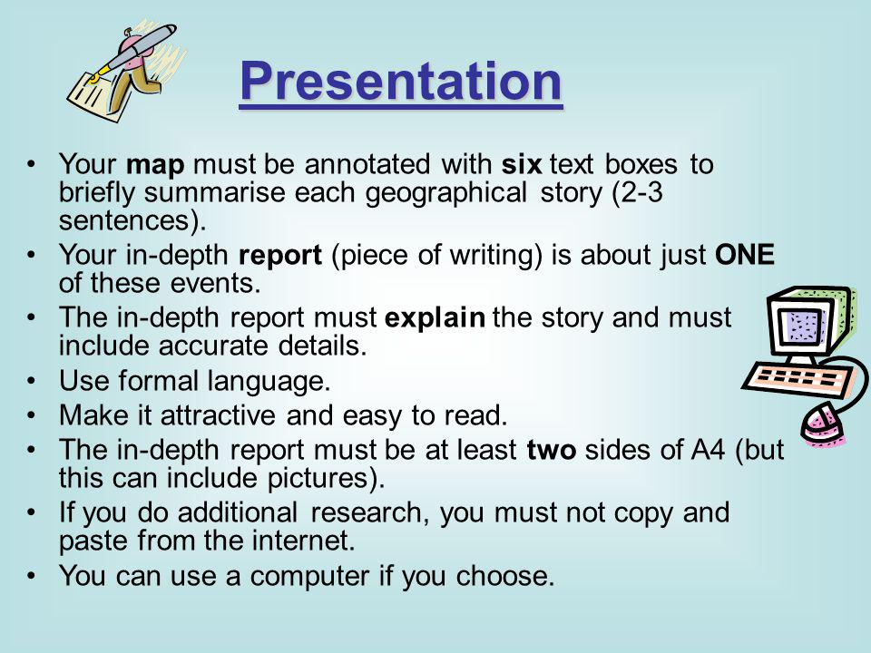Presentation Your map must be annotated with six text boxes to briefly summarise each geographical story (2-3 sentences).