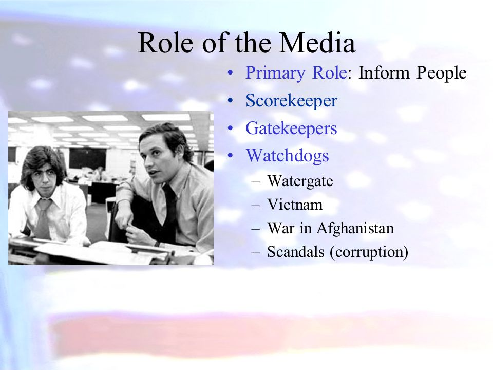 Role of the Media Primary Role: Inform People Scorekeeper Gatekeepers