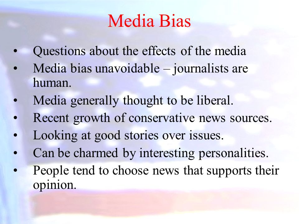 Media Bias Questions about the effects of the media