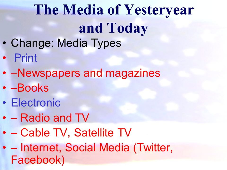 The Media of Yesteryear and Today