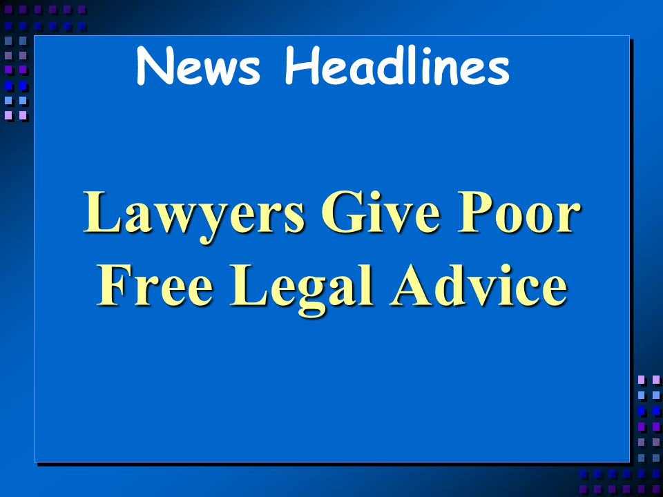 Lawyers Give Poor Free Legal Advice