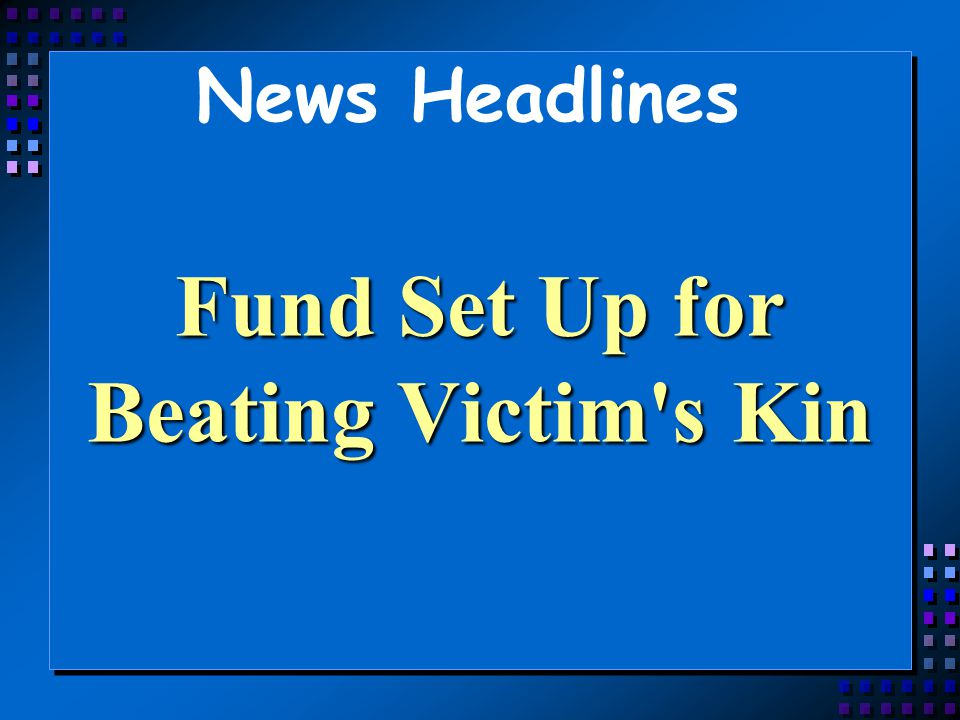 Fund Set Up for Beating Victim s Kin