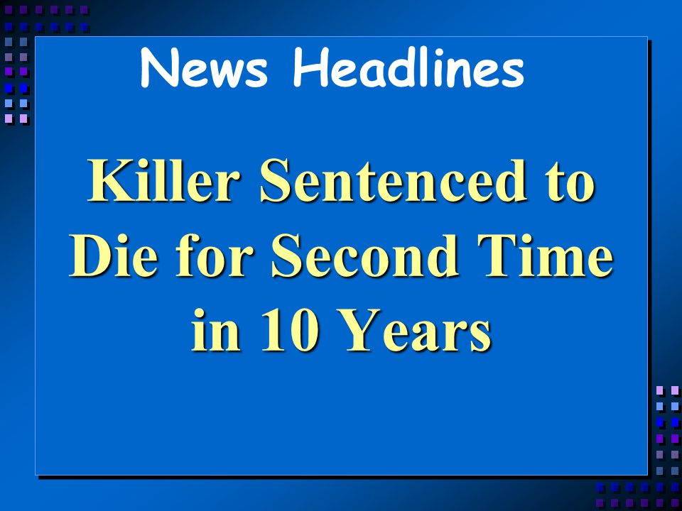 Killer Sentenced to Die for Second Time in 10 Years