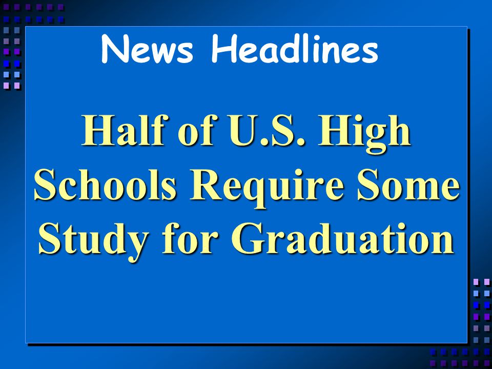 Half of U.S. High Schools Require Some Study for Graduation