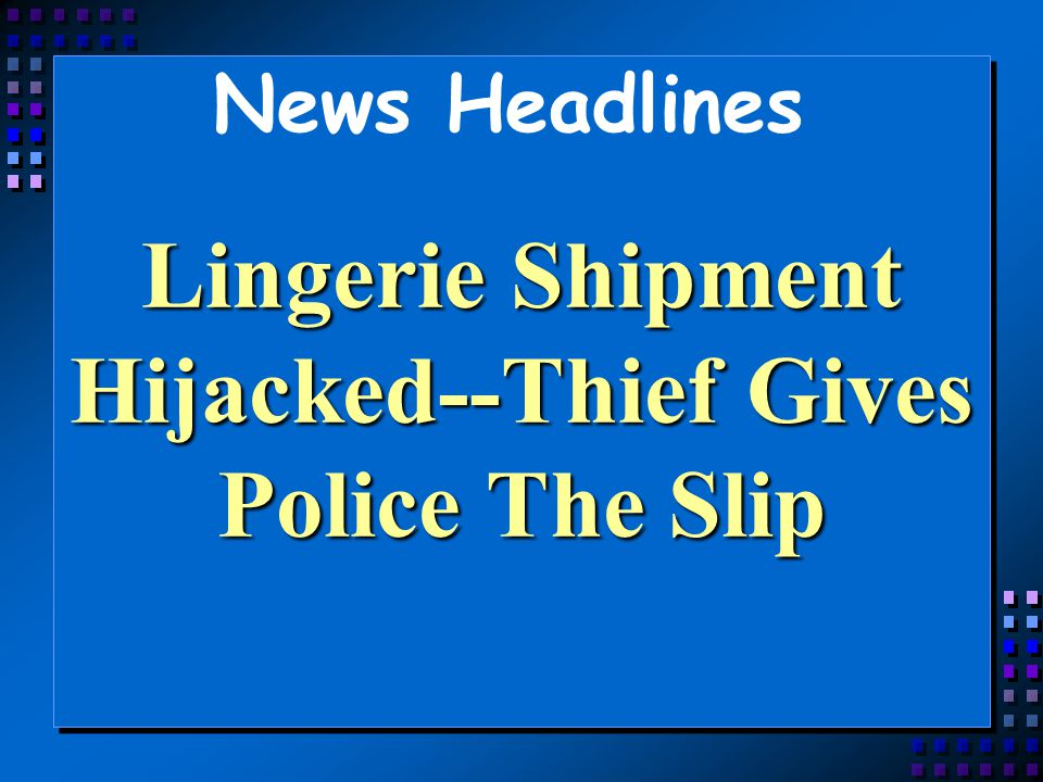 Lingerie Shipment Hijacked--Thief Gives Police The Slip
