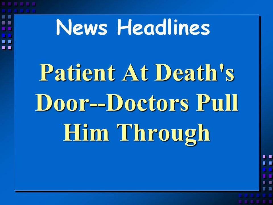 Patient At Death s Door--Doctors Pull Him Through