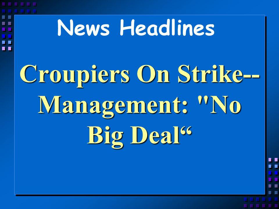Croupiers On Strike--Management: No Big Deal