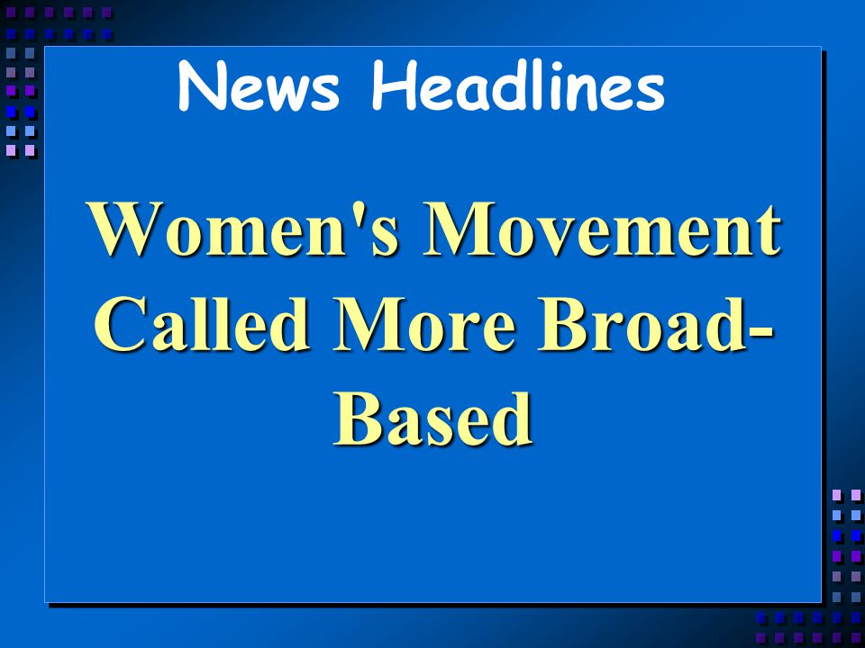 Women s Movement Called More Broad-Based