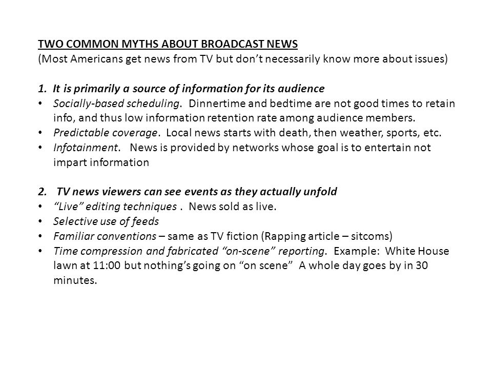 TWO COMMON MYTHS ABOUT BROADCAST NEWS