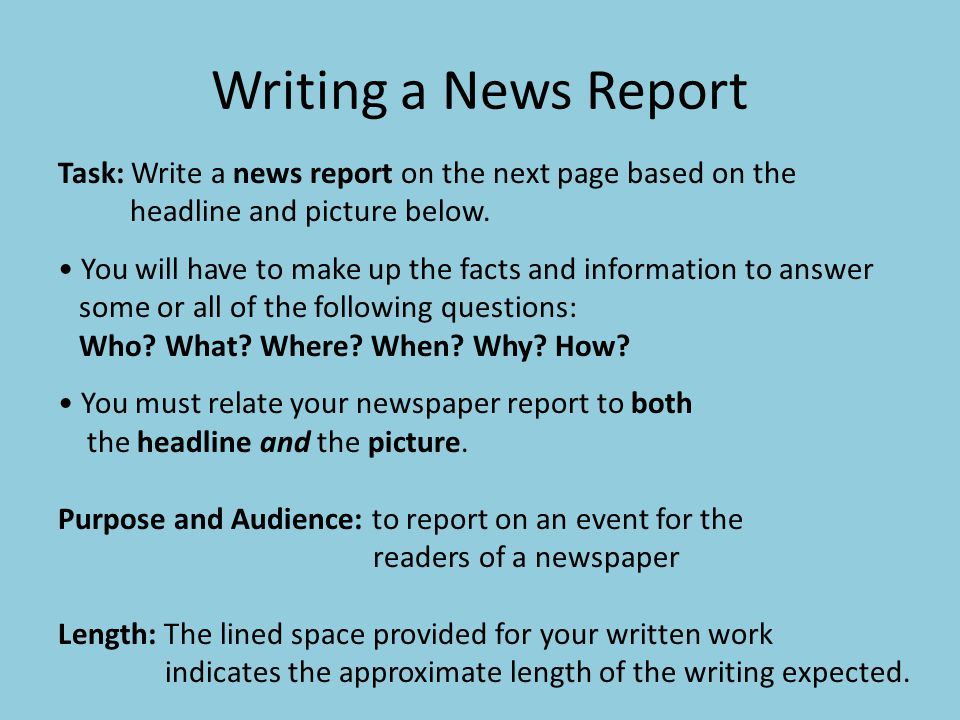 Writing a News Report Task: Write a news report on the next page based on the headline and picture below.