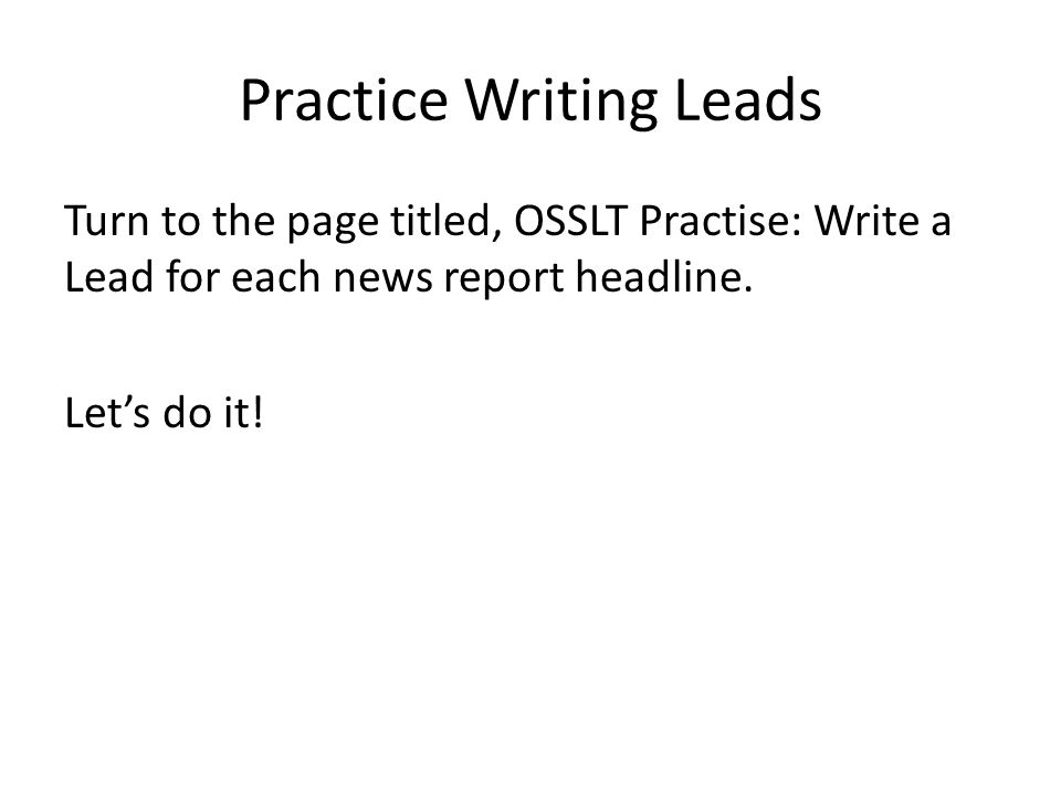 Practice Writing Leads