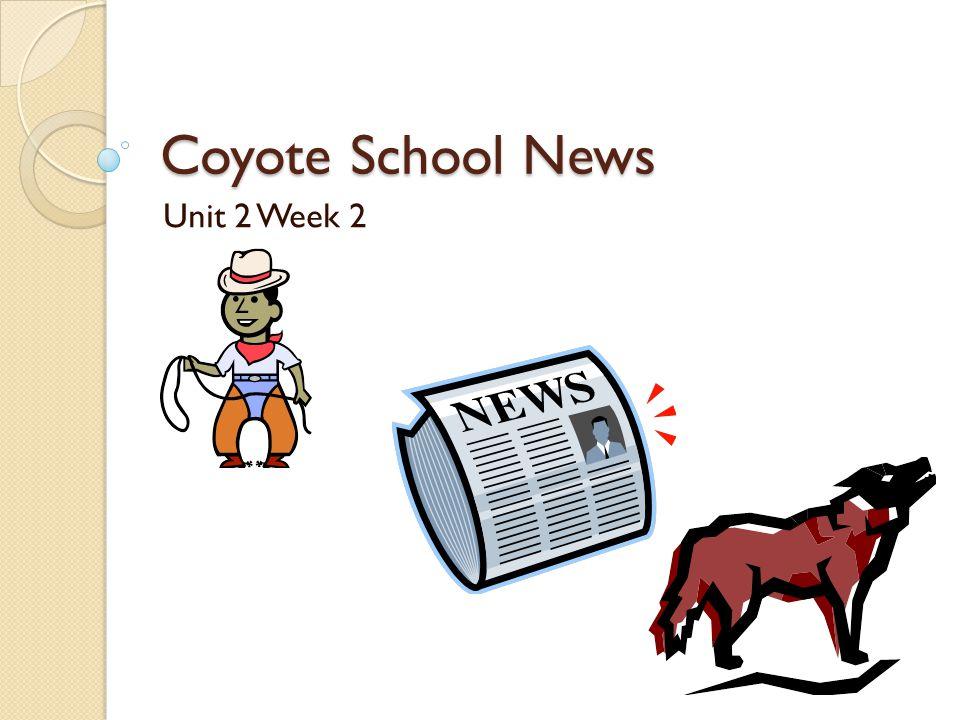 Coyote School News Unit 2 Week 2
