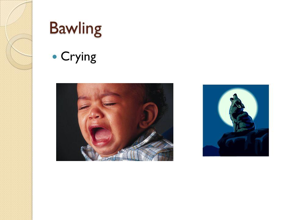 Bawling Crying