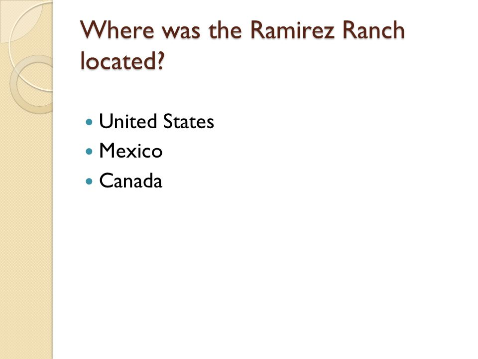 Where was the Ramirez Ranch located