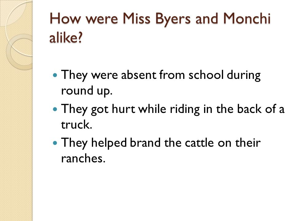 How were Miss Byers and Monchi alike